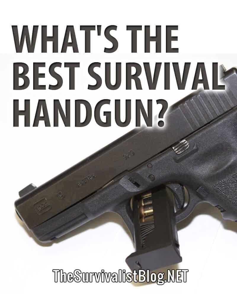 best survival handgun pinterest