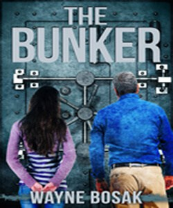 The Bunker: Surviving an Economic Collapse by Wayne Bosak
